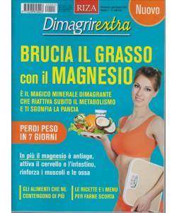 DIMAGRIRE EXTRA. BRUCIA IL GRASSO CON IL MAGNESIO. BIMESTRALE. LUGLIO/AGOSTO 2016. N. 1