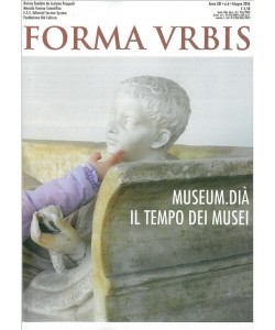 """Forma Urbis - mensile n. 6 Giugno 2016 """"MUSEM.DIA' il tempo dei musei"""""""