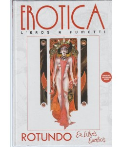 "EROTICA. L'EROS A FUMETTI . Rotundo ""Ex Libris eroticis"" vol. 6"