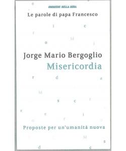 Le parole di Papa Francesco-MISERICORDIA-iniz.Corriere Sera-vol.6