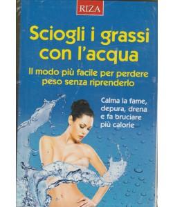 SCIOGLI I GRASSI CON L'ACQUA.  N. 59. AGOSTO 2016.