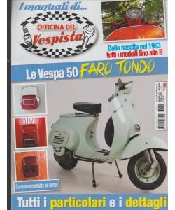 Manuali di... Officina del Vespista -la  Vespa 50 Faro Tondo tutti i paticolari e dettagli