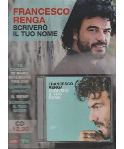 "CD Francesco Renga. ""Sciverò il tuo nome"" by Sorrisi e canzoni TV"