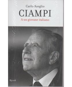 CARLO AZEGLIO CIAMPI. A UN GIOVANE ITALIANO. I LIBRI DI SORRISI N. 1.