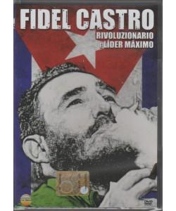 FIDEL CASTRO. RIVOLUZIONARIO E LIDER MAXIMO.