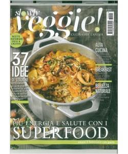 Slowly Veggie! (cucina per l'anima) rivista bimestrale n. 1 Gennaio 2017
