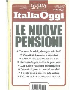 Le nuove Pensioni - Guida giuridica di Italia Oggi - 21 Dic. 2016