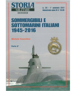Storia Militare Dossier - bimestrale n. 29 Gennaio 2017 - Sommergibili