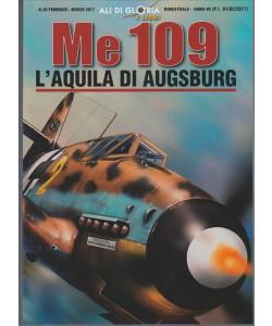libri Ali Di Gloria  bimestrale 30 Febbraio 2017 - Me 109 L'aquila di Augsburg