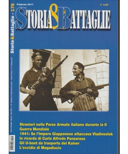 Storia & Battaglie - mensile n. 176 Febbraio 2017