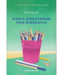 Il metodo Montessori - di Paola Giovetti - Maria Montessori una biografia - n. 12 - settimanale -
