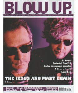 """Blow Up Rock - mensile n. 226 Marzo 2017 """"The Jesus and Mary Chain: il ritorno"""""""