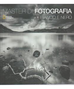 Master di Fotografia vol. 5- Bianco e Nero by National Geographic