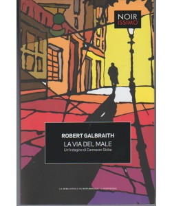 "La Via del Male  ""un'indagine di Cormoran Strike"" di Robert Galbraith"