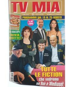 Tv Mia - settimanale n. 33 - 22 Agosto 2017 - Tutte le fiction di Rai e Mediaset