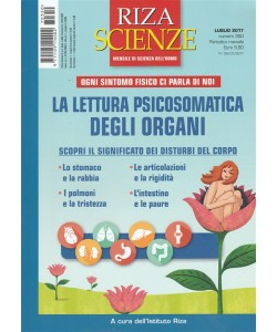 Riza Scienze - mensile n. 350 Luglio 2017 - Lettura Psicosomatica degli organi