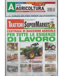 A Come Agricoltura - mensile n.45 Settembre 2017+ Trattori SuperMarket n.26/2017