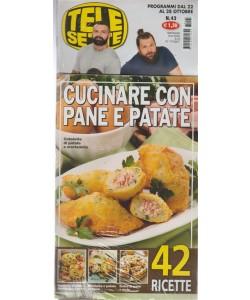 Telesette - settimanale pocket n. 43 - 22 Ottobre 2017 + Cucinare con le patate