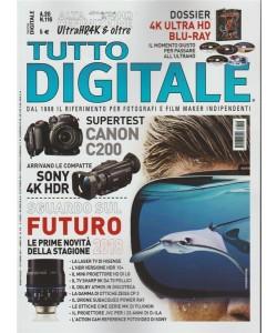 Tutto Digitale - bimestrale n. 116 Ottobre 2017 Supertest: Canon C200