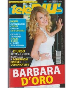 Telepiù - settimanale pocket n. 44 - 24 Ottobre 2017 - Barbara D'Oro