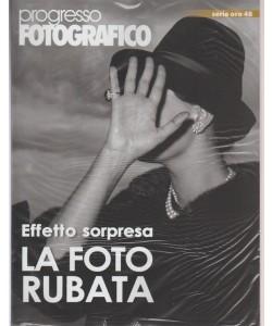 """Progresso Fotografico """"serie oro""""-bimestrale n.48 - Novembre 2017 La Foto Rubata"""