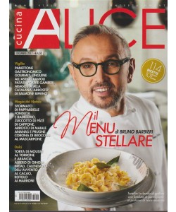 Alice Cucina - mensile n. 12 Dicembre 2017 il menu stellare di Bruno Barbieri