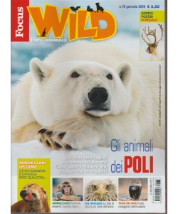 Focus Wild - mensile n. 78 Gennaio 2018 - 100% animale