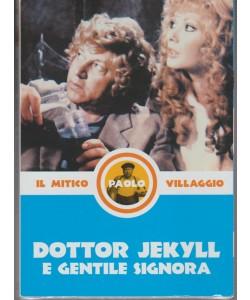22° DVD il Mitico Paolo Villaggio-Dottor Jekyll e Gentile Signora-di S.Vanzina