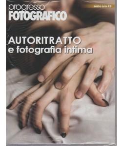 Progresso Fotografico serie Oro - Bimestrale n. 49 Gennaio 2018 - Autoritratto