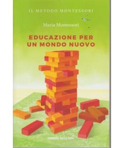 Metodo Montessori - Educazione per un mondo nuovo - Maria Montessori - n. 7 - settimanale