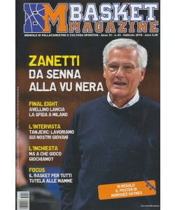 Basket Magazine - mensile n. 43 Febbraio 2018 - Zanetti: da Senna alla Vu Nera