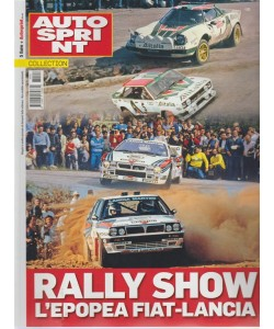 Autosprint collection - n. 7 - Rally show. L'epopea Fiat-Lancia