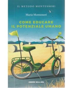 Metodo Montessori - Come Educare Il Potenziale umano - n. 8 - settimanale -