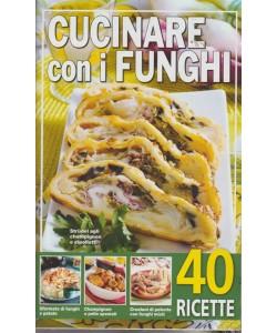 Cucinare con i funghi - n. 11/2018 - 40 ricette