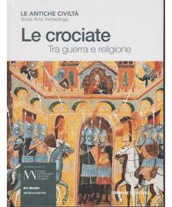 Antiche Civilta' - Le Crociate - Tra guerra e religione - n. 13 - settimanale -