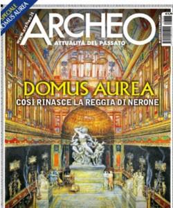 ARCHEO Attualtà del passato N. 386 Aprile 2017