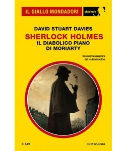 Il Giallo Mondadori Sherlock 23: Sherlock Holmes, il diabolico piano di Moriarty