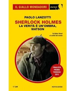 Il Giallo Mondadori Sherlock 39: Sherlock Holmes; La verità è un'ombra , Watson.