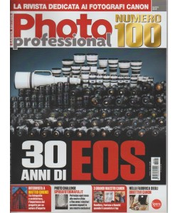 Professional Photo - mensile n. 100 Marzo 2018 - 30 anni EOS