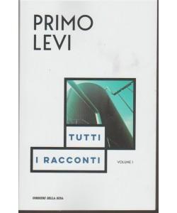 Primo Levi - Tutti i Racconti -  Volume n. 1 di 2 by Corriere della Sera