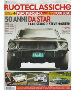 Ruote Classiche - mensile n. 351 Marzo 2018 La Mustang di Steve McQueen
