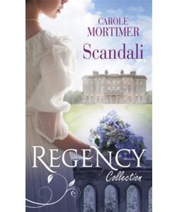 Scandali di CAROLE MORTIMER - Regency Collection Novembre 2016