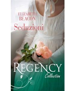 Seduzioni di ELIZABETH BEACON - Regency Collection Marzo 2017