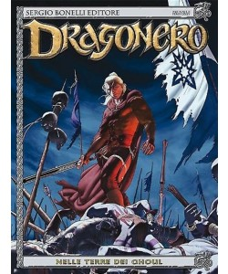Dragonero n° 18 - Nelle terre dei ghoul - Bonelli Editore