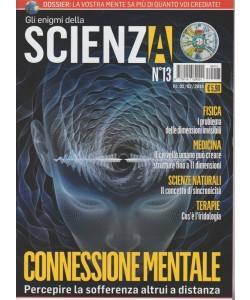 Gli Enigmi della Scienza - mensile n. 13 Febbraio 2018  - Connessione Mentale