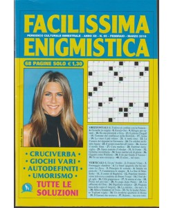 Facilissima Enigmistica - bimestrale n. 65 Febbraio 2018 - Jennifer Aniston