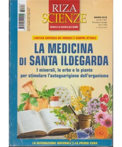 Riza Scienze - mensile n. 357 Marzo 2018 la Medicina di Santa Ildegarda