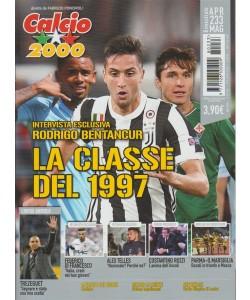 Calcio 2000 - bimestrale n.233 Aprile 2018 Rodrigo Bentancur la classe del 1997