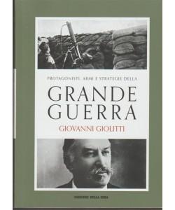 PROTAGONISTI ARMI E STRATEGIE DELLA GRANDE GUERRA vol. 2 - Giovanni Giolitti