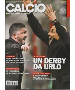 Il Nuovo Calcio - mensile n. 302 Marzo 2018 Milan-Inter: un derby da urlo